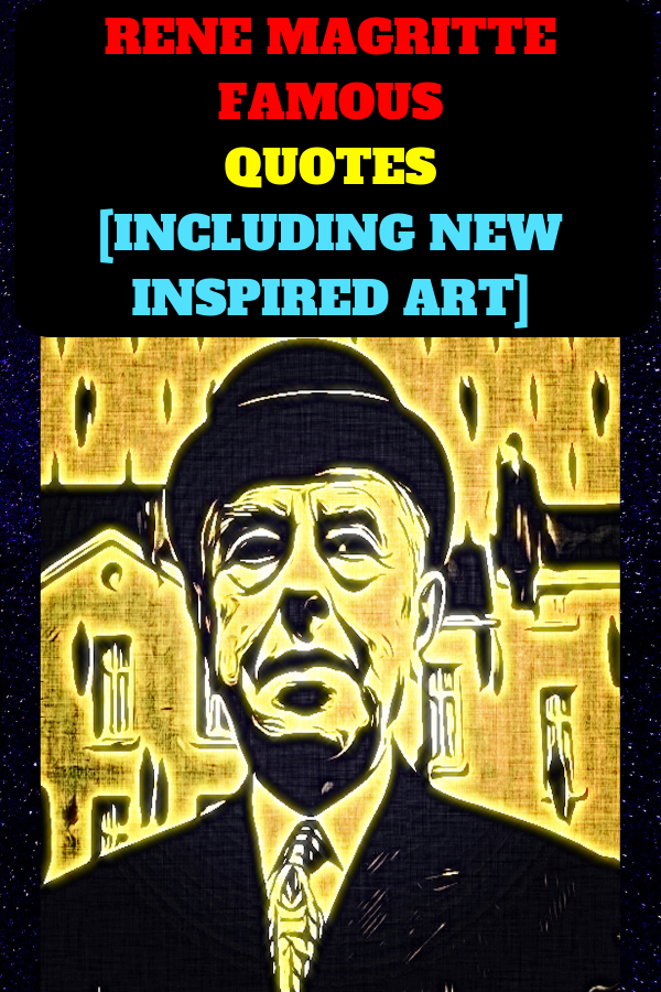 Rene Magritte Famous Quotes [INCLUDING NEW INSPIRED ART]
