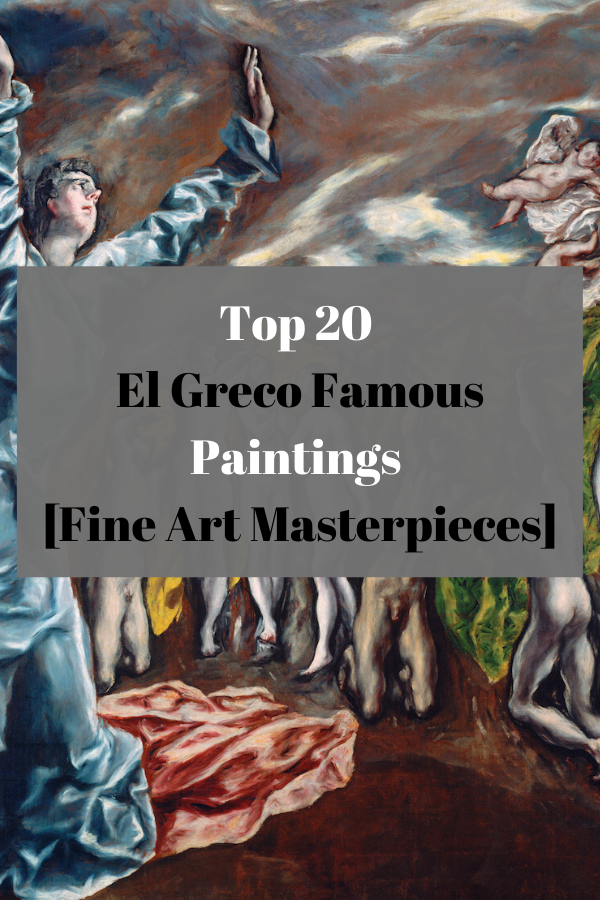 Top 20 El Greco Famous Paintings [Fine Art Masterpieces]