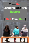 Turn Art Lookers Into Art Buyers [ Sell Your Art ]
