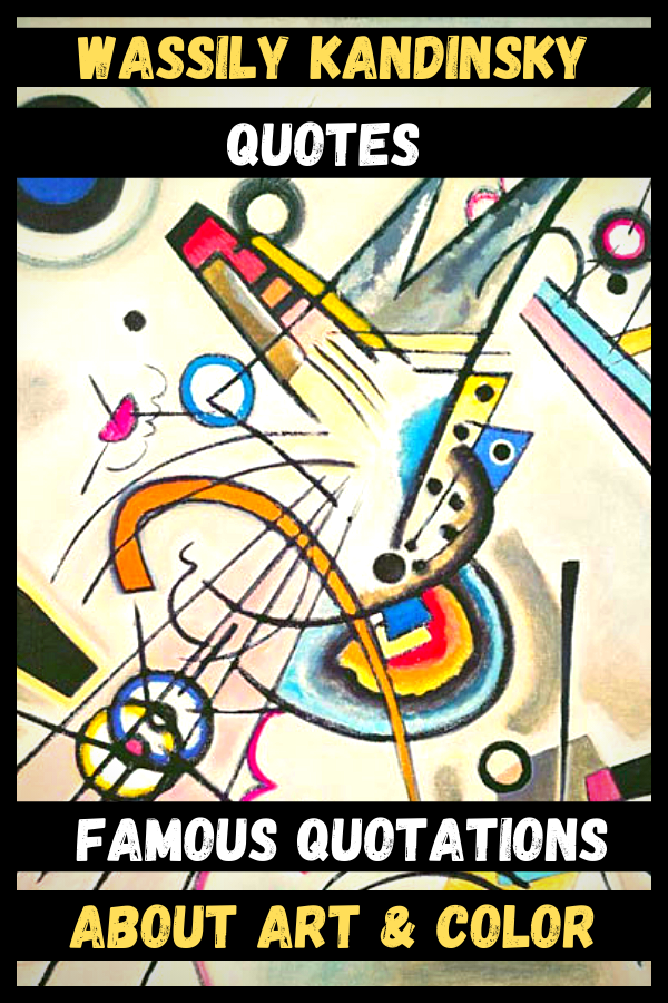Wassily Kandinsky Quotes | Famous Quotations About Art & Color