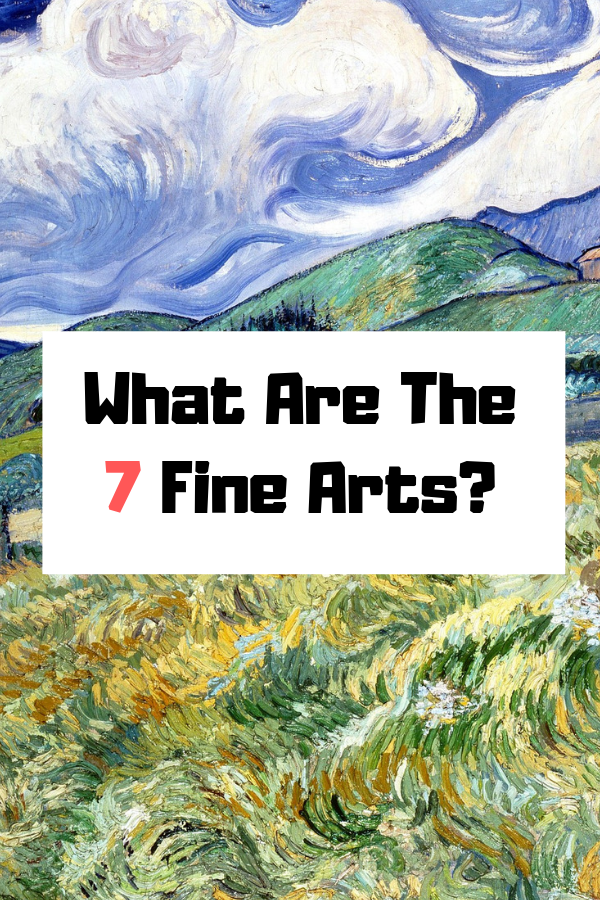 What Are The 7 Fine Arts?
