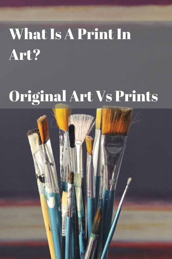 What Is A Print In Art? Original Art Vs Prints