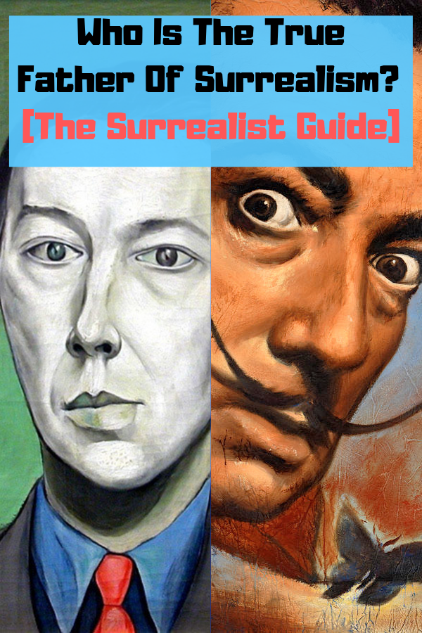 Who Is The True Father Of Surrealism? [The Surrealist Guide]