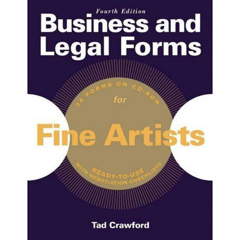 Business and Legal Forms for Fine Artists (Business and Legal Forms Series) Fourth Edition by Tad Crawford
