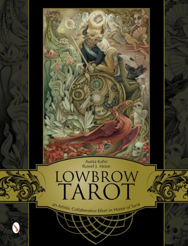 Lowbrow Tarot An Artistic Collaborative Effort in Honor of Tarot Hardcover by Aunia Kahn & Russell J. Moon