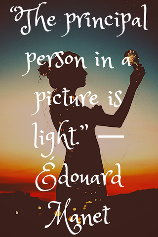 """The principal person in a picture is light."" ― Édouard Manet"