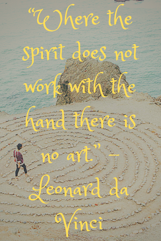 """Where the spirit does not work with the hand there is no art."" -Leonard da Vinci"