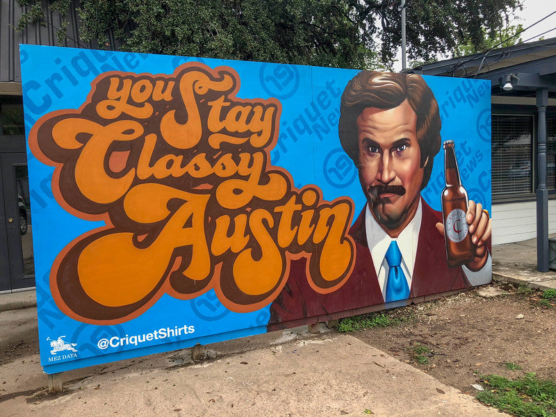 You Stay Classy Mural In Austin