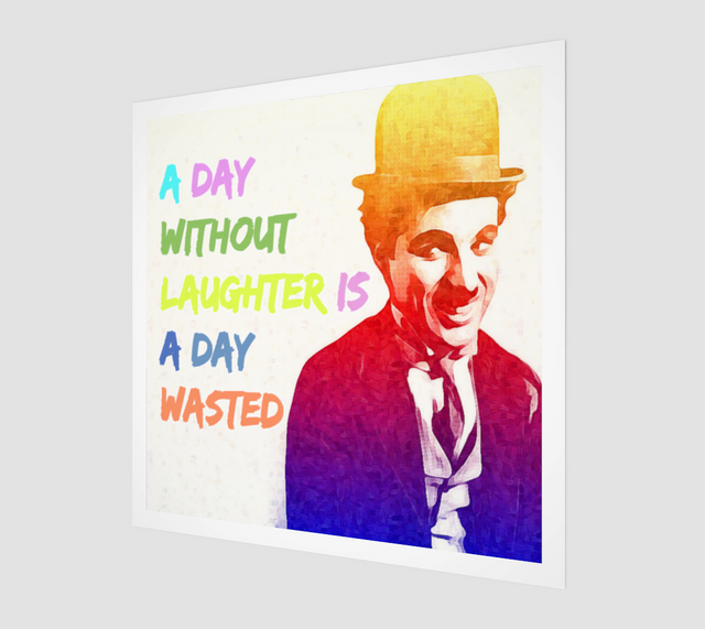 A DAY WITHOUT LAUGHTER IS A DAY WASTED ART