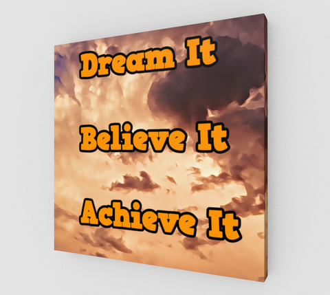 Dream-It-Believe-It-Achieve-It