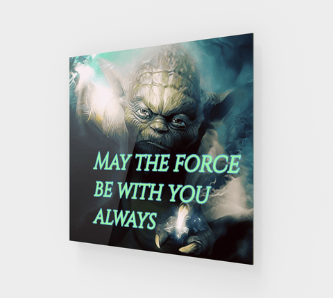 May The Force Be With You Always Art