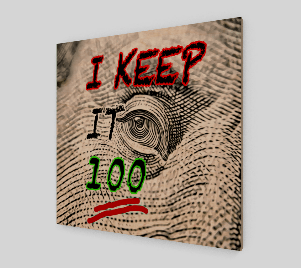 I Keep It 100 Art