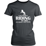 teelaunch T-shirt District Womens Shirt / Charcoal / XS A DAY WITHOUT RIDING IS LIKE.... (Women District T-shirt)