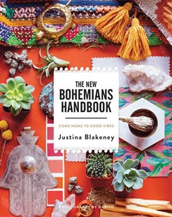 THE NEW BOHEMIAN HANDBOOK : Come Home to Good Vibes