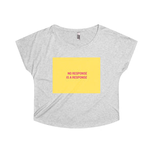 """NO RESPONSE"" Women's Tri-Blend Relaxed Tee"