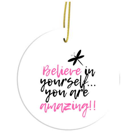 Believe In Yourself...You Are Amazing