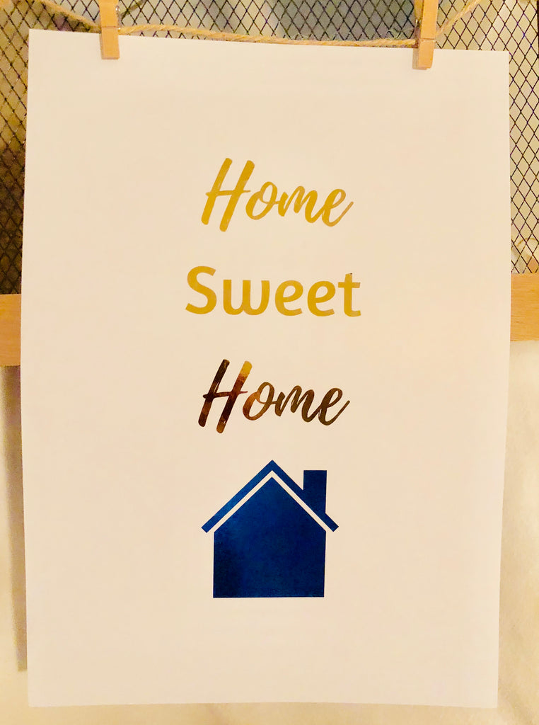 Home Sweet Home Foil Print