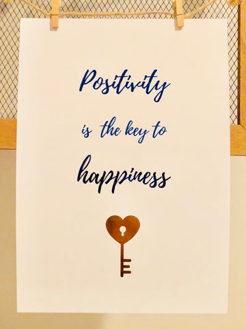 Positivity Is The Key To Happiness Foil Print