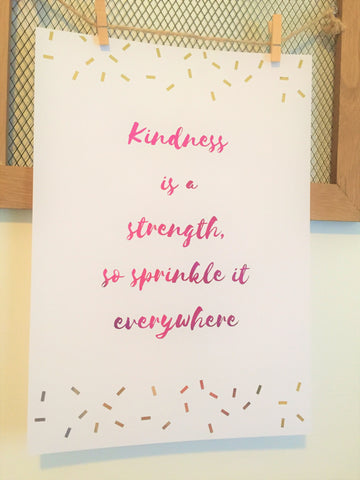 Kindness Is A Strength, So Sprinkle It Everywhere Foil Print