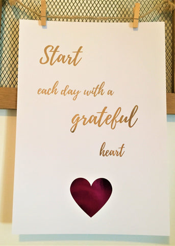 Start Each Day With A Grateful Heart Foil Print