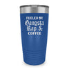 Fueled By Gangsta Rap Laser Etched Tumbler (Premium)