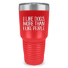 I Like Dogs More Than People Laser Etched Tumbler (Premium)
