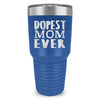 Dopest Mom Ever Laser Etched Tumbler (Premium)