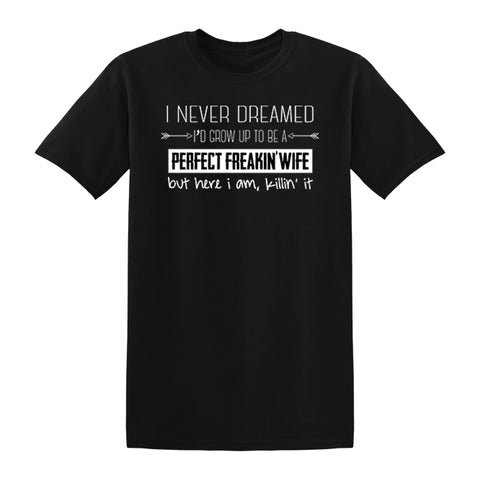 Perfect Freaking Wife Apparel
