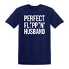 Perfect Flippin Husband Apparel