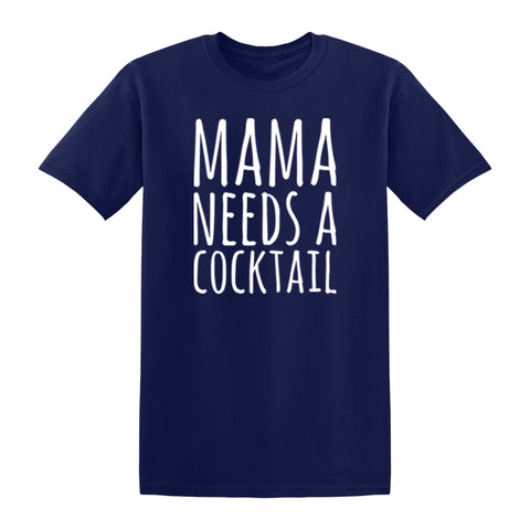 Mama Needs A Cocktail Apparel