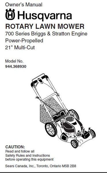 "944.368930 Husqvarna Manual for 21"" Power Propelled lawn Mower with 700 Series Briggs and Stratton Engine"