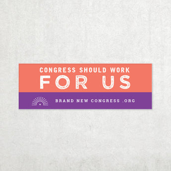 Congress Should Work For Us Bumper Sticker