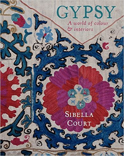 Gypsy: A World of Colour & Interiors by Sibella Court
