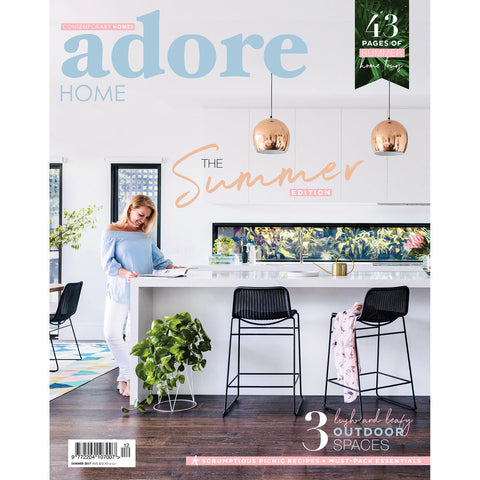 Adore Home Magazine SUMMER Edition 2017