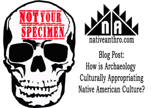How  is Archaeology Culturally Appropriating Native American Culture?