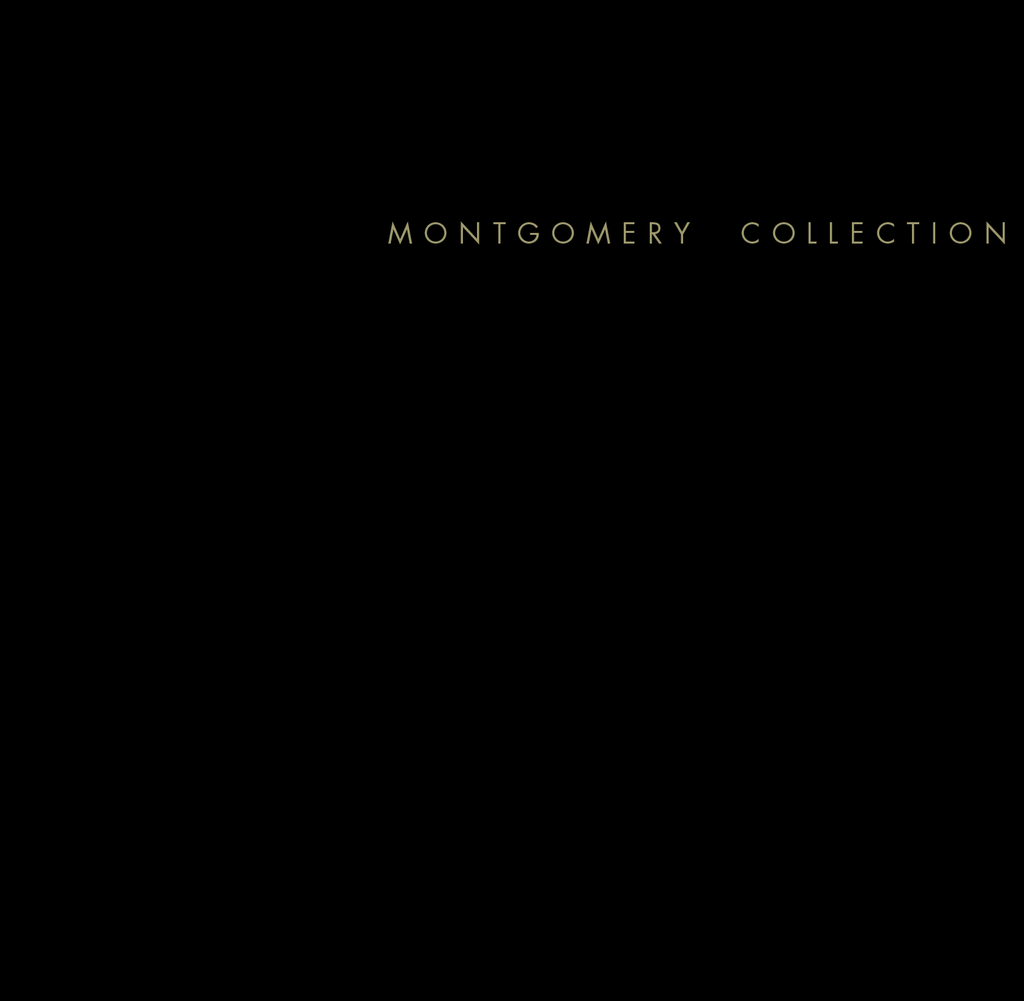 MONTGOMERY COLLECTION