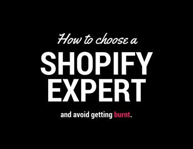 Use The Hope Factory's How To Choose A Shopify Expert to shorten the time required to find the perfect Shopify Expert for your project… it's as easy as filling out a scoresheet. Just enter your email address and click the button that says FREE DOWNLOAD for INSTANT ACCESS.