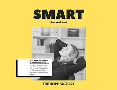 Use The Hope Factory's 'Smart Goal Worksheet' to ensure that you are in the best position possible to achieve your goals. Just enter your email address and click the button that says DOWNLOAD for INSTANT ACCESS.
