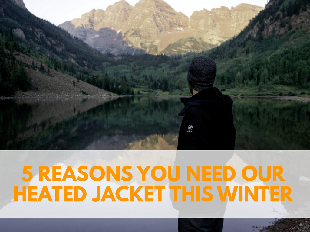 5 Reasons You Need Our Heated Jacket This Winter