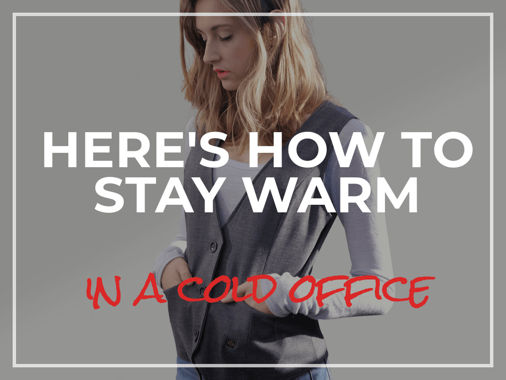 How to Stay Warm in a Cold Office