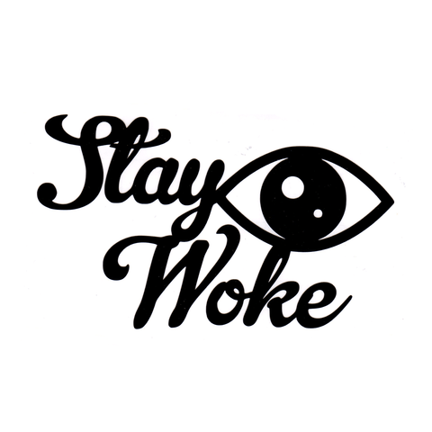 Stay Woke Vinyl Cling Decal