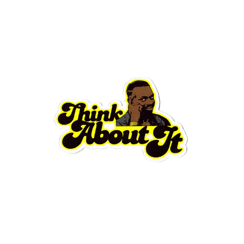Think About It Sticker