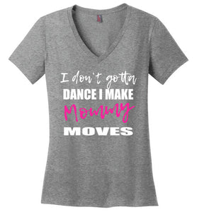 "Ladies ""Mommy Moves"" Crew or V-Neck"