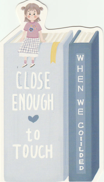 Bookmark Girl Series 04 - Close enough to touch