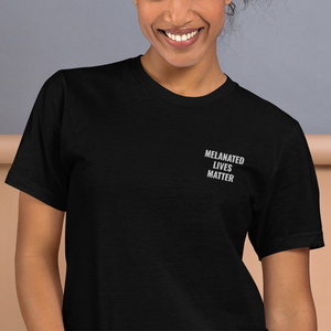 Melanated Lives Matter Unisex Embroidered T-Shirt