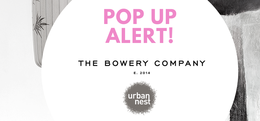 15-19 Oct: Pop-up Urban Nest meets The Bowery Company