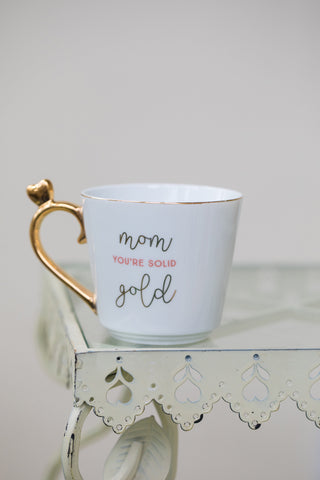 Mom You're Solid Gold Mug