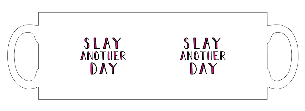 Slay another day personalised mug