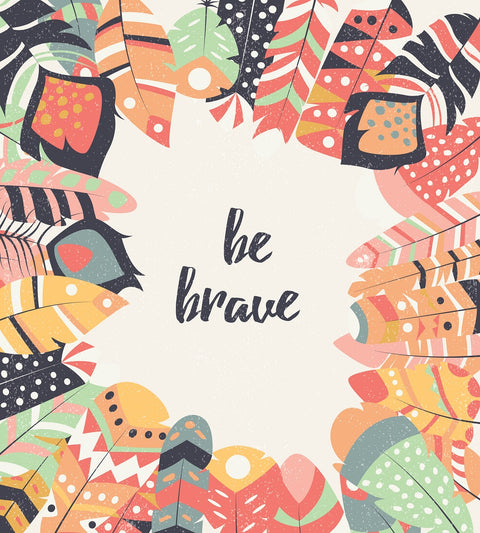 Be Brave - Square Pillow Case