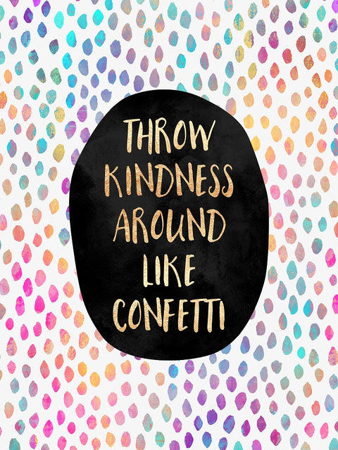 Throw Kindness Around Like Confetti - Poster